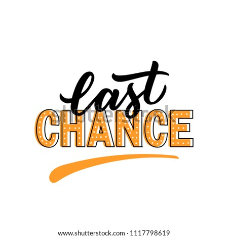 last chance typography phrase