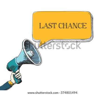 LAST CHANCE word in speech bubble with sketch drawing style