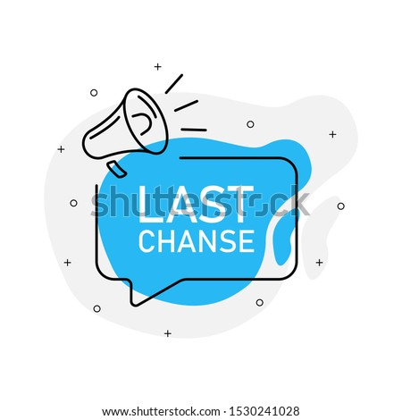 Last chanse of marketing design badge with loudspeaker blue color. Vector illustration on white background.