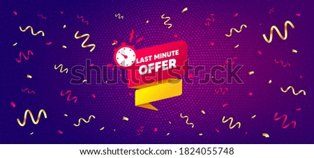 Last minute offer banner. Festive confetti background with offer message. Sale timer tag. Countdown clock promo icon. Best advertising confetti banner. Last minute badge shape. Vector
