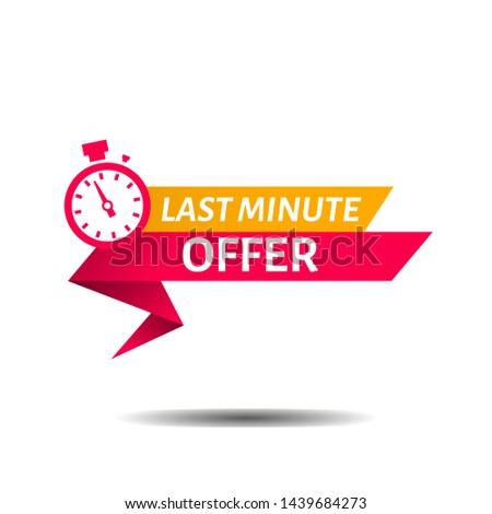 Last minute offer button sign, flat modern label, alarm clock countdown logo. Vector illustration.
