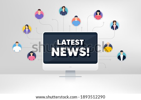 Latest news symbol. Remote team work conference. Media newspaper sign. Daily information. Online remote learning. Virtual video conference. Latest news message. Vector