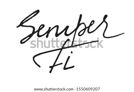 Latin quote calligraphy. Vector Illustration of Hand drawn lettering for marine corps. Typography concept for t-shirt design, home decor element or posters. Semper fidelis - Always Faithful. NAVI Photo stock ©