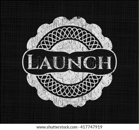 Launch chalkboard emblem on black board