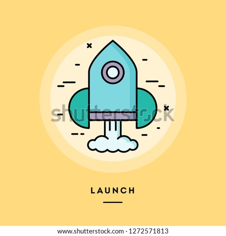Launch, flat design thin line banner, usage for e-mail newsletters, web banners, headers, blog posts, print and more. Vector illustration.