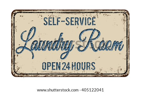 Laundry room vintage rusty metal sign on a white background, vector illustration
