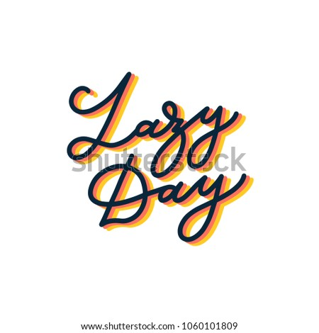 lazy day hand lettered