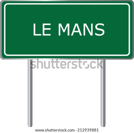 le mans road sign green vector