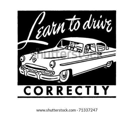 Learn To Drive Correctly - Retro Ad Art Banner
