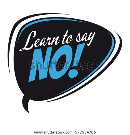 learn to say no retro speech