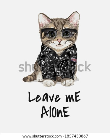 leave me alone slogan with little kitten in spike leather jacket illustration