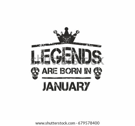 Legends are borin in January. Grung vector for t-shirt