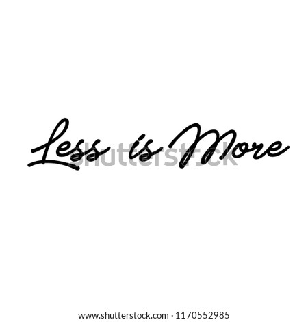 Less Is More Modern Quotes Poster
