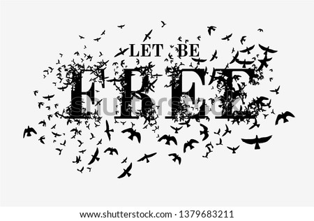 let be free slogan and flying
