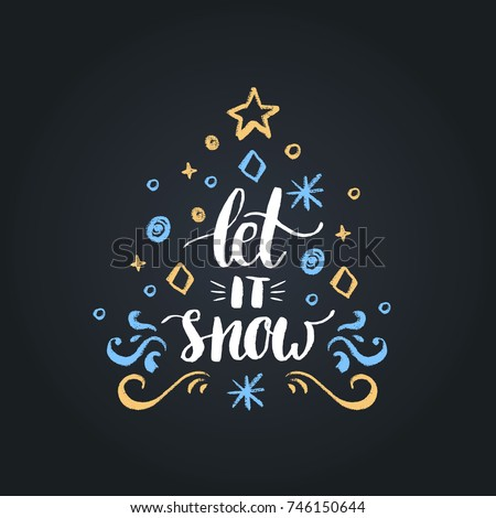 Let It Snow lettering on black background. Vector Christmas chalk drawing illustration. Happy Holidays greeting card, poster template.