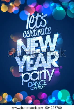 Let`s celebrate New Year party poster concept with multi colored confetti backdrop