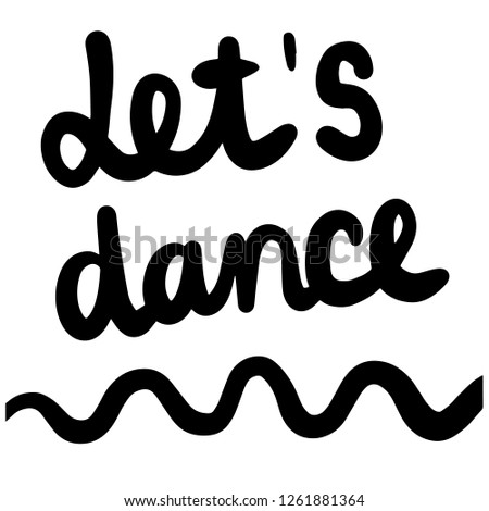Let's dance hand drawn lettering for prints posters banners presentation background stickers pins t shirts articles journals cards postcards Stockfoto ©