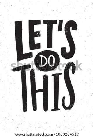 Let's Do This motivational or inspirational phrase, slogan or quote handwritten with modern font. Modern hand lettering. Monochrome vector illustration for t-shirt, apparel or sweatshirt print Stockfoto ©