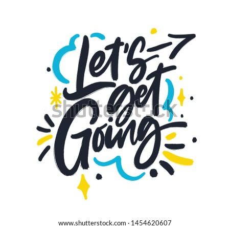 Let's get doing. Stars. Bright blue, yellow colored letters. Modern hand drawn brush lettering. Colourful lettering for postcards, banners. Motivational calligraphy poster. Stylish font typography.