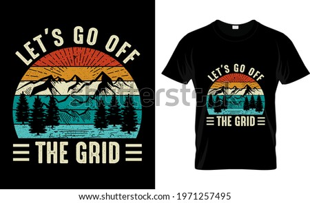 Let's go off the grid Adventure-Camping-Mountain T-Shirt Design  Photo stock ©