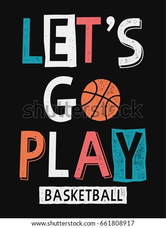 let's go play basketball slogan