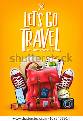 Let's Go Travel Let Us Have A Good Time Lettering Promotion Poster with 3D Realistic Items Like Backpack, Sneakers, Compass, Mobile Phone, Sunglasses, Hat, Camera and Notebook in Gradient Orange