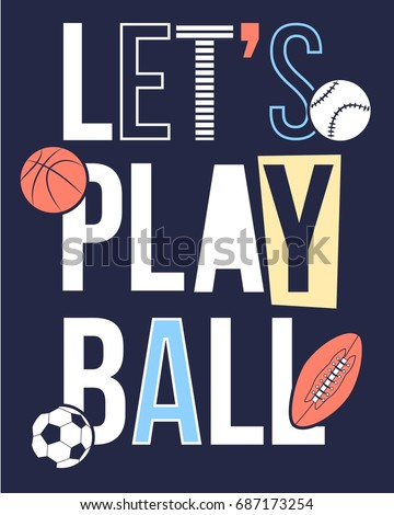 let's play ball slogan and