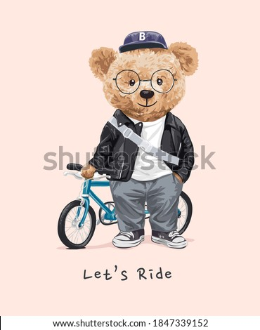 let's ride slogan with bear doll and bicycle illustration