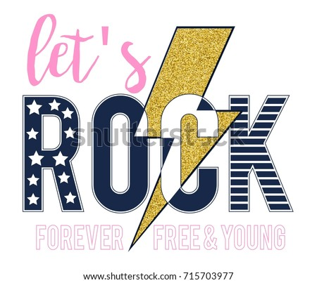 let's rock slogan for girl t-shirt print design or other uses.