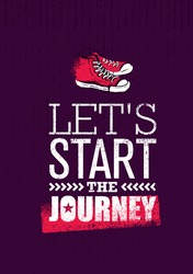 Let`s Start The Journey. Creative Adventure Motivation Poster Concept With Handmade Brush Ankle Sneakers Vector Illustration On Grunge Background.