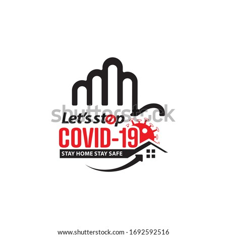 Let's stop covid-19 stay home stay safe logo design