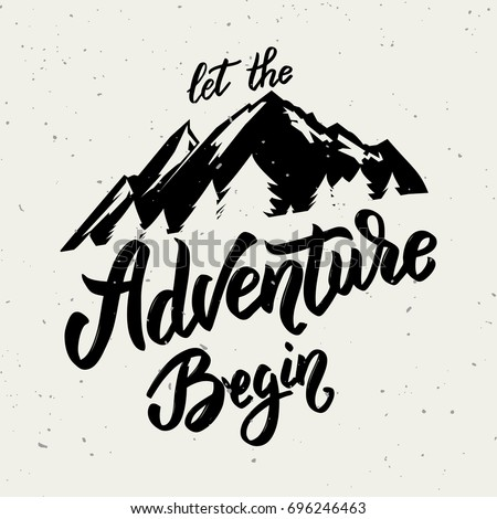 Let the adventure begin. Hand drawn lettering on white background. Design element for poster, card. Vector illustration