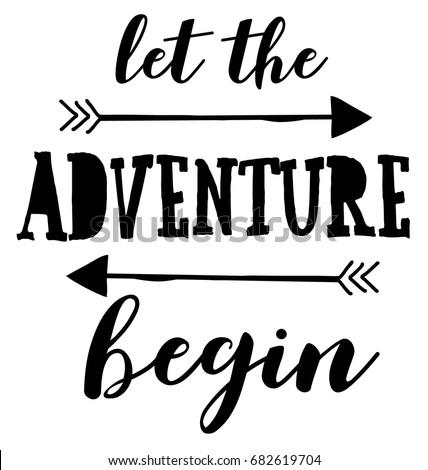 let the adventure begin slogan vector.