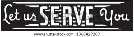 Let Us Serve You - Retro Ad Art Banner
