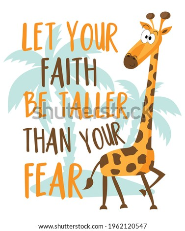 Let your faith be taller than your fear- motivational text with cute cartoon giraffe. Good for textile print, poster, card, baby room decor and other gifts design. Foto stock ©