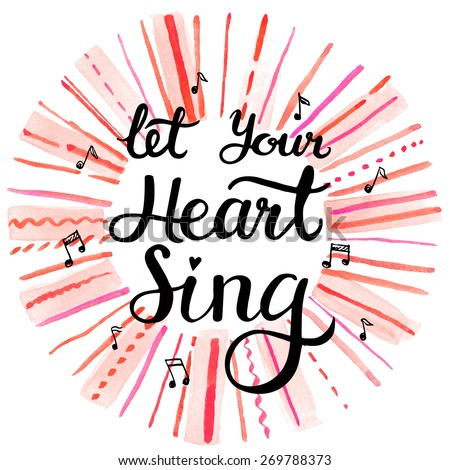 let your heart sing  hand drawn