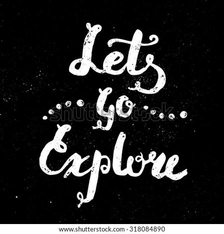 lets go explore quotation hand