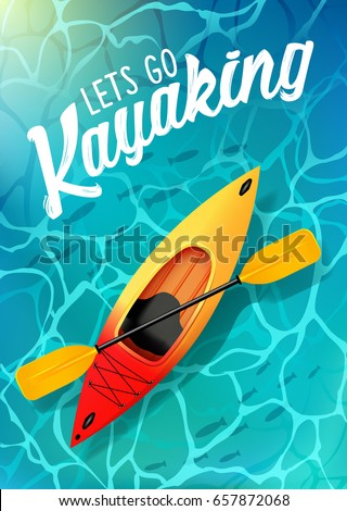 lets go kayaking summer poster water sea top view. Kayak and paddle Vector on water illustration of Outdoor activities. Yellow red kayak, sea kayak