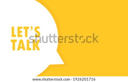 Lets talk speech bubble banner. Can be used for business, marketing and advertising. Vector EPS 10. Isolated on white background Stock fotó ©