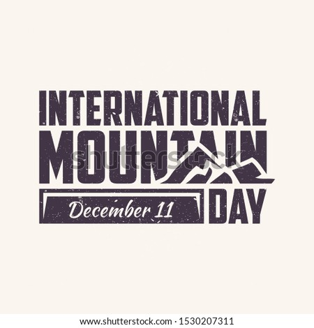 Letter International Mountain Day with mountain graphic. Suitable for greeting card, poster and banner. Vector illustration EPS.8 EPS.10
