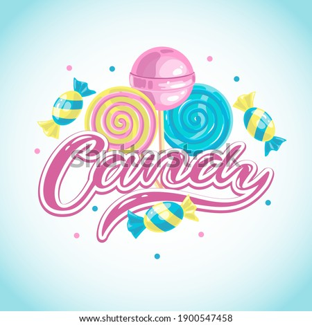 Lettering composition Candy and several Candies, in delicate pink, turquoise and yellow colors, vector illustration, can be used as a Logo