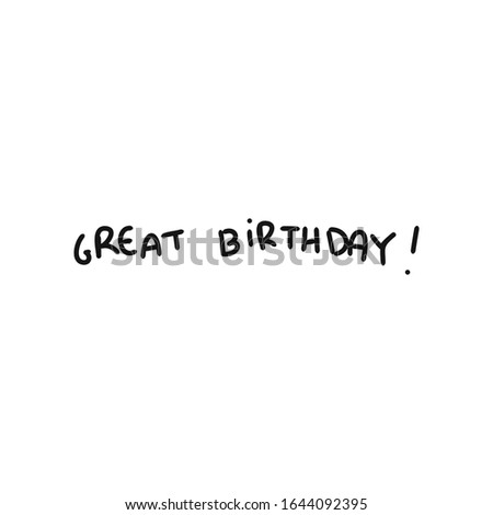 "Lettering ""great birthday!"" Simple vector of some letters for some design or card."