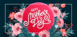 Lettering Happy Mothers Day beautiful greeting card. Bright vector illustration with colorful trend floral art. Traditional flowers bouquet.