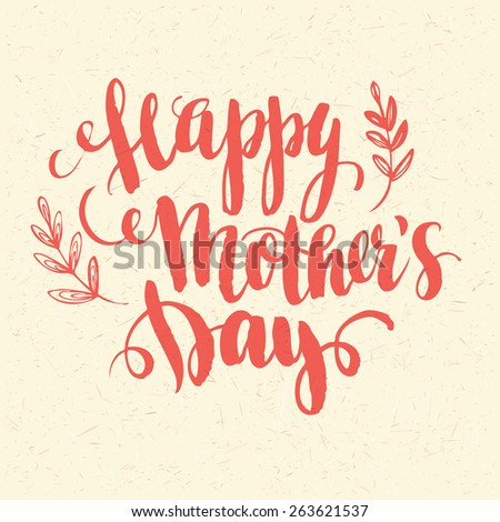 Lettering Happy Mothers Day. Hand-drawn card. Vector illustration