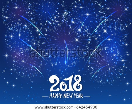 Lettering Happy New Year 2018 and sparkling fireworks on blue shiny background, holiday greeting, illustration.