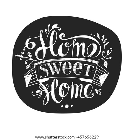 """Lettering """"Home sweet home"""". Hand drawing. Inscription. Design elements. Dark background, bright letters."""