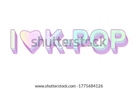 lettering i love k pop on a