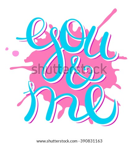 lettering me and you   design