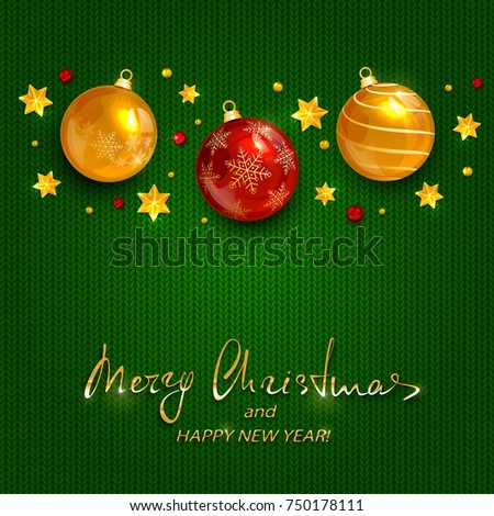 Lettering Merry Christmas and Happy New Year with holiday decorations, golden stars and balls on green knitted background, illustration.