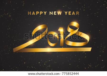 Lettering 2018 New Year Black Background with Gold Glitter Confetti Splatter Texture. Design Template for Holiday Greeting Card, Invitation, Calendar, Poster. #775852444